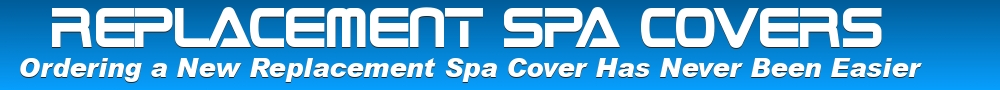SPA COVERS FOR  HOT SPOT ® HOT TUBS